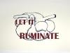 let it ruminate